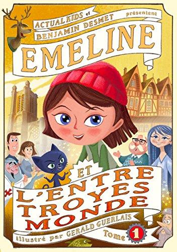 9782955067406: Emeline et l'Entre-Troyes-Monde