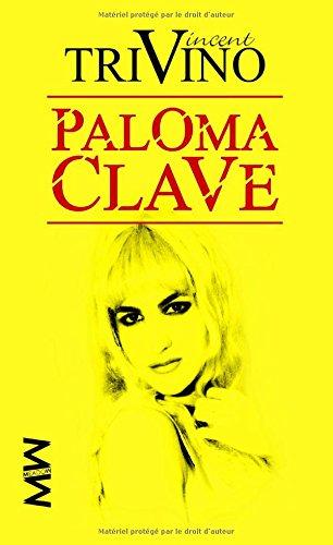 9782955093443: Paloma Clave: la biographie officielle (French Edition)