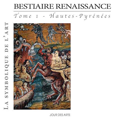 Bestiaire Renaissance Tome 1 Hautes-Pyrenees: Alain Lacoste