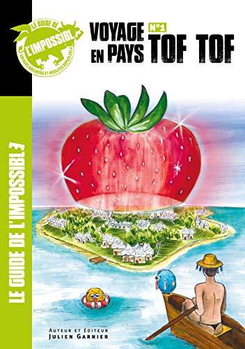 9782955117804: Le Guide de l'Impossible - N 1 - Voyage en Pays Tof Tof