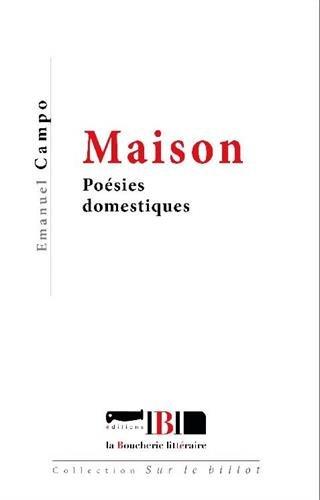 MAISON POESIES DOMESTIQUES: CAMPO EMANUEL