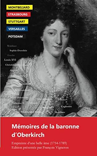 9782955138410: Memoires de la baronne d'Oberkirch: Empreinte d'une belle ame (1754-1789)