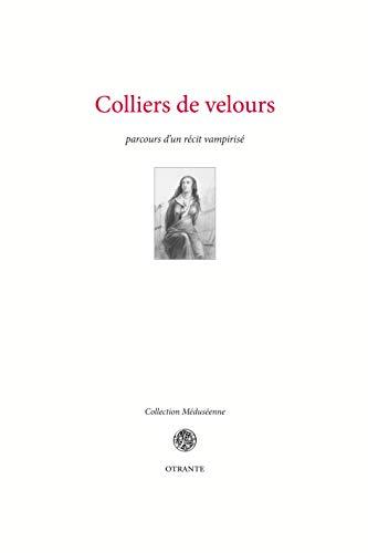 9782955154434: Colliers de velours : Parcours d'un récit vampirisé