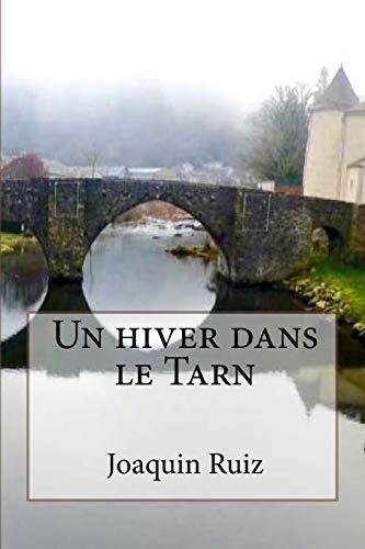 9782955201749: Un hiver dans le Tarn
