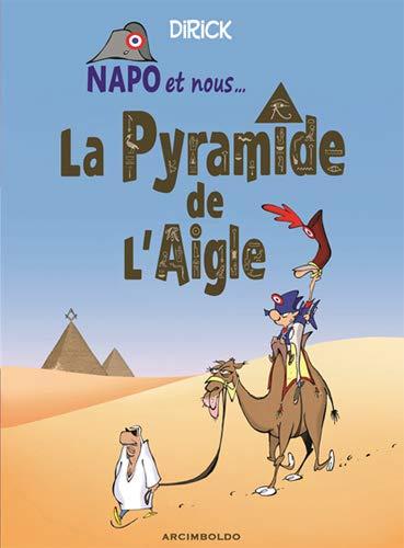 Napo et nous Volume 2 La pyramide de l'aigle : L'Empire est: Dirick,Jean Pierre