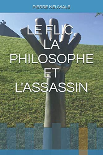 9782955213803: LE FLIC, LA PHILOSOPHE ET L'ASSASSIN