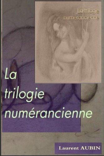 9782955217221: La trilogie numerancienne: ou les peregrinations de l'ange cretin (French Edition)