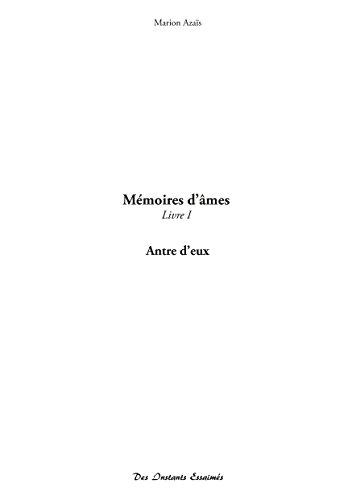 9782955240809: Mémoires d'âmes : Livre 1, Antre d'eux