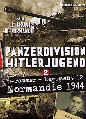 9782955249901: PANZERDIVISION HITLERJUGEND - Panzer Regiment 12 - Normandie 1944