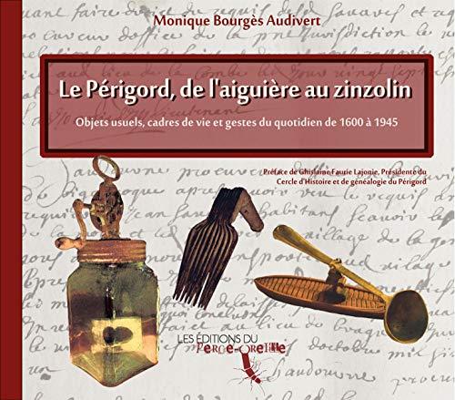 9782955303924: Le Périgord, de l'Aiguiere au Zinzolin