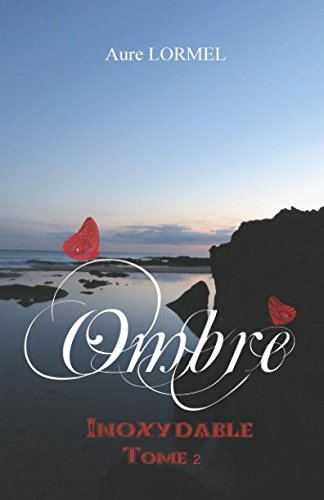 9782955307137: Ombre Tome 2: Inoxydable (Volume 2) (French Edition)