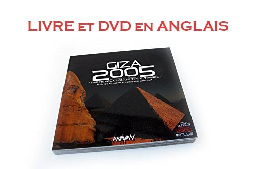 9782955322000: Giza 2005 + DVD Giza 2005 NTSC 16/9, FROM THE DIRECTOR AND 'THE INFORMANT' OF 'THE REVELATION OF THE PYRAMIDS'