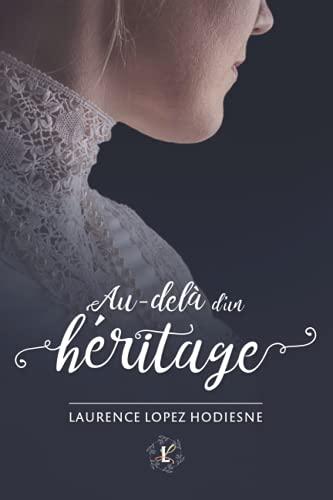 9782955354605: Au-delà d'un héritage (French Edition)