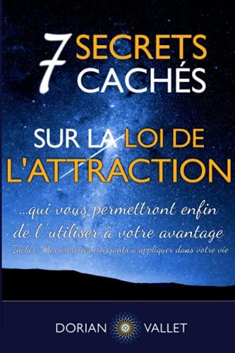 9782955403303: 7 secrets cachés sur la loi de l'attraction (French Edition)
