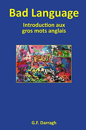 9782955406502: Bad Language: Introduction aux gros mots anglais