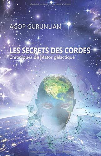 9782955422403: Les secrets des cordes: Chroniques de l'essor galactique