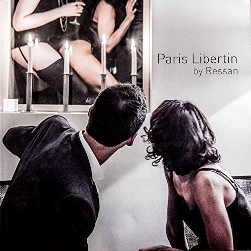 9782955471104: Paris libertin by Ressan