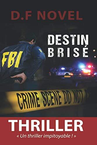 9782955601495: Destin brisé: Un thriller impitoyable !