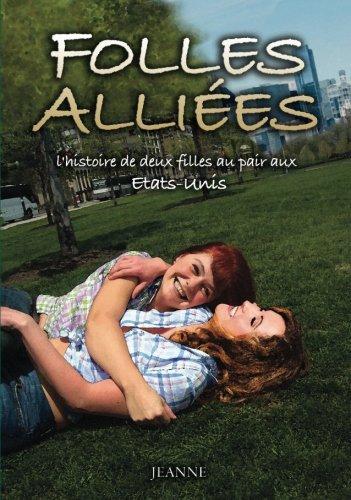 9782955761731: Folles alliées: ou l'histoire de deux filles au pair aux Etats-Unis (French Edition)