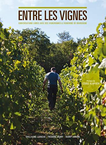 Entre les vignes : Conversations libres avec: Guillaume Laroche; Harry