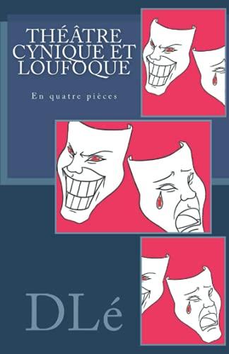 9782955817124: Théâtre Cynique et Loufoque