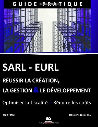 9782955820803: SARL - EURL Réussir la création, la gestion & le développement: Comprendre et Optimiser la fiscalité (French Edition)
