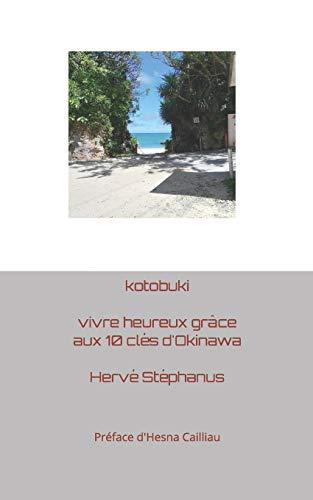 9782957202201: kotobuki : vivre heureux grâce aux 10 clés d'Okinawa
