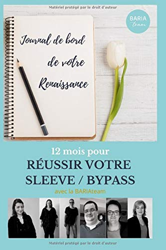 9782957316700: 12 mois pour RÉUSSIR VOTRE SLEEVE / BYPASS: Journal de bord de votre Renaissance