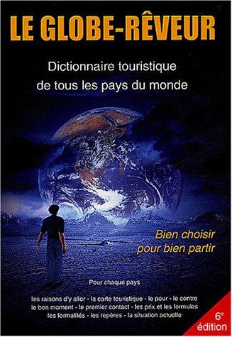 9782959987656: Le Globe-Rêveur : Dictionnaire touristique de tous les pays du monde