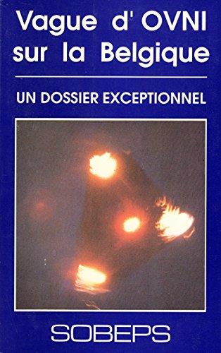 9782960000702: Vague d'OVNI sur la Belgique : Un dossier exceptionnel