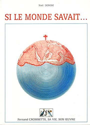 9782960009309: Si le Monde Savait... Fernand Crombette, Sa Vie, Son Oeuvre