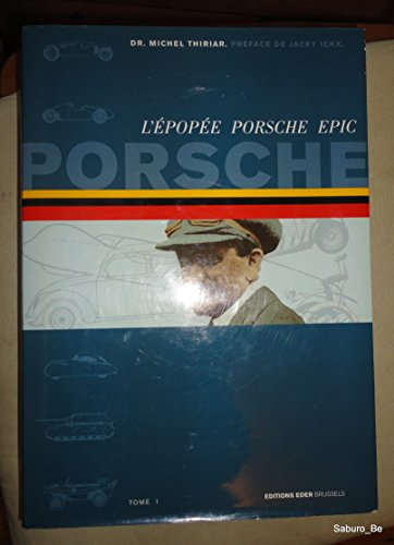9782960009958: Porsche Epic Volume I/ L'Epopee Porsche Tome I 1875-1948 (English and French Edition)