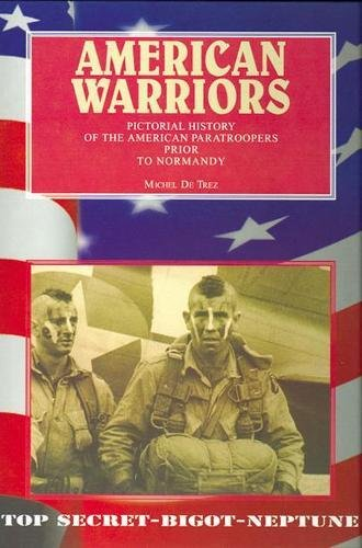 American Warriors - Pictorial History of the American Paratroopers Prior to Normandy -------- [ B...