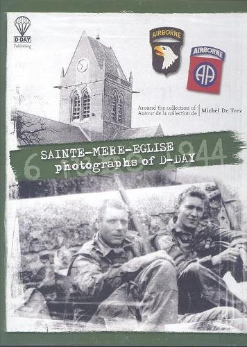 Sainte-Mere-Eglise: Photographs of D-Day - 6 June 1944 --------- [ Bilingue : Français // ENGLISH ]