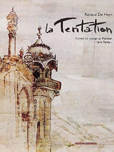TENTATION -LA- 1 CARNET VOYAGE PAKISTAN: DE HEYN RENAUD
