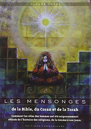 9782960021035: Les mensonges de la Bible, du Coran et de la Torah (French Edition)