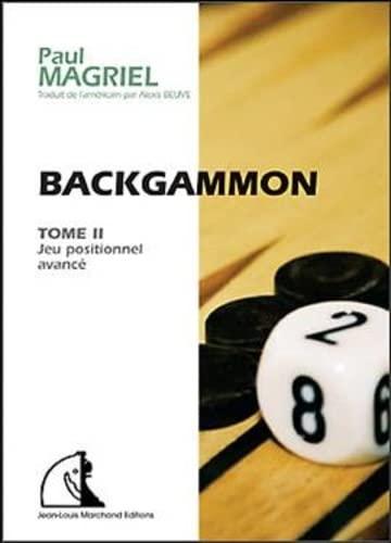 9782960024722: Backgammon : Tome 2, Jeu positionnel avance