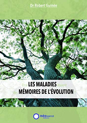 9782960024999: et si les maladies étaient des mémoires de l'évolution ?