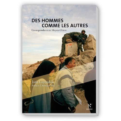 9782960025590: Des hommes comme les autres : Correspondants au Moyen-Orient