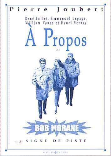 9782960025798: À propos de Bob Morane et de Signe de piste