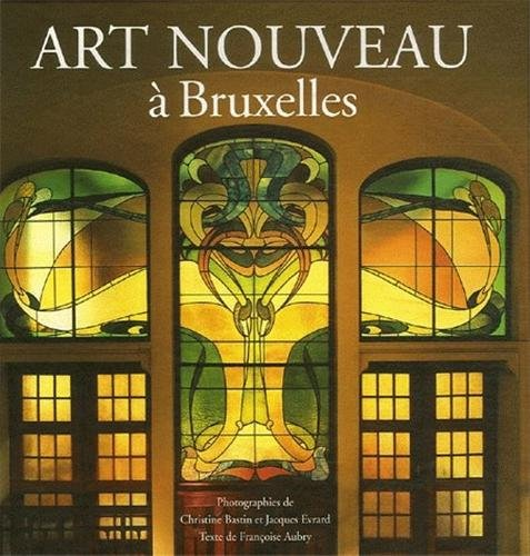 9782960039443: Art Nouveau à Bruxelles : De l'architecture à l'ornementalisme