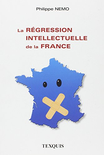 9782960047394: La régression intellectuelle de la France