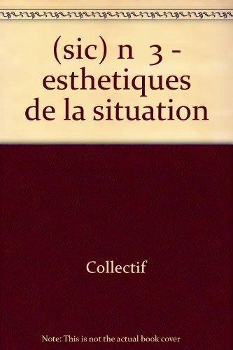 9782960063226: (Sic) N 3 - Esthetiques de la Situation