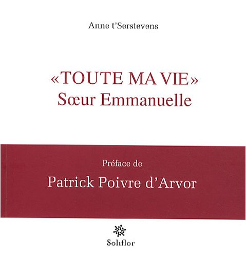 9782960063899: toute ma vie Soeur Emmanuelle