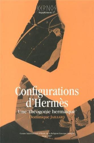 Configurations D'Hermes Une Theogonie Hermaique: Jaillard, Dominique