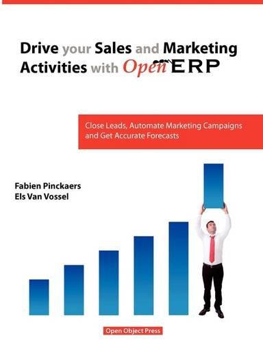 Drive your Sales and Marketing Activities with OpenERP: Pinckaers Fabien