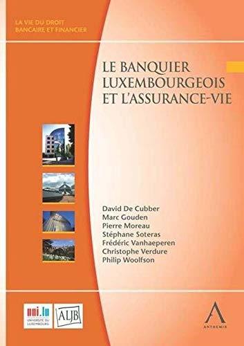 9782960102413: Banquier Luxembourgeois et l'Assurance-Vie (le)