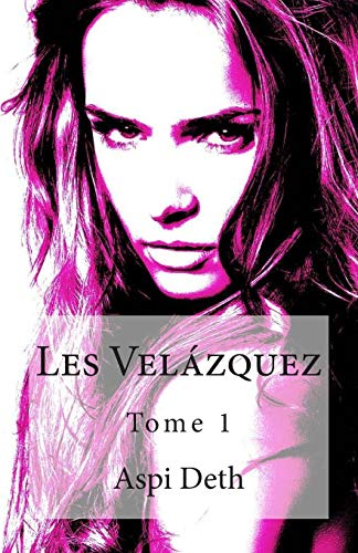 9782960135992: Les Velázquez Tome 1 (Volume 1) (French Edition)