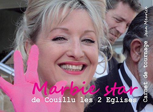 9782960150100: Marbie Star de Couillu les 2 Églises. Carnet de Tournage