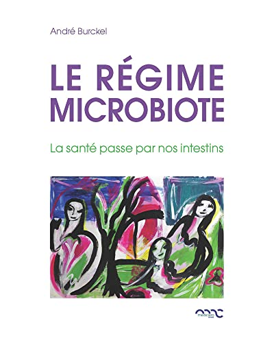 9782960171310: Le régime microbiote : La santé passe par nos intestins